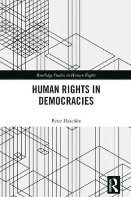 Human Rights in Democracies - Routledge Studies in Human Rights (Hardback)