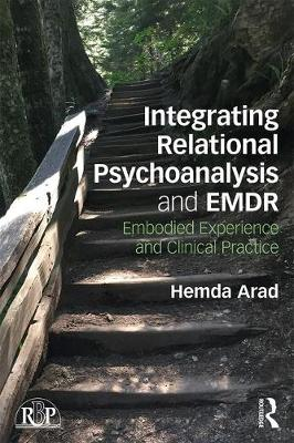 Integrating Relational Psychoanalysis and EMDR: Embodied Experience and Clinical Practice - Relational Perspectives Book Series (Paperback)