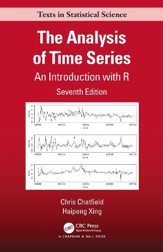 The Analysis of Time Series: An Introduction with R - Chapman & Hall/CRC Texts in Statistical Science (Hardback)