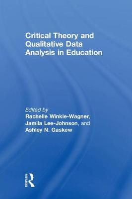 Critical Theory and Qualitative Data Analysis in Education (Hardback)