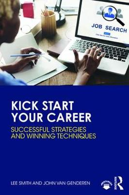 Kick Start Your Career: Successful Strategies and Winning Techniques (Paperback)