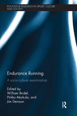 Endurance Running: A Socio-Cultural Examination - Routledge Research in Sport, Culture and Society (Paperback)