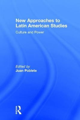New Approaches to Latin American Studies: Culture and Power (Hardback)