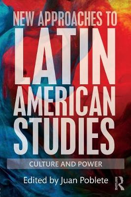 New Approaches to Latin American Studies: Culture and Power (Paperback)