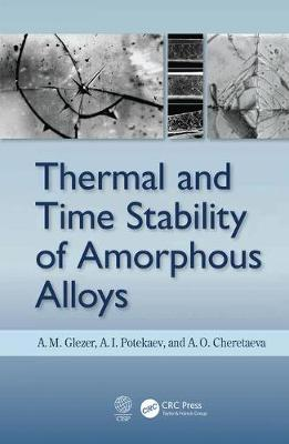Thermal and Time Stability of Amorphous Alloys (Hardback)