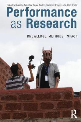 Performance as Research: Knowledge, methods, impact (Paperback)