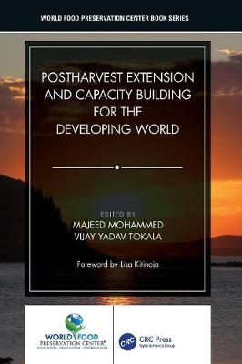 Postharvest Extension and Capacity Building for the Developing World - World Food Preservation Center Book Series (Hardback)