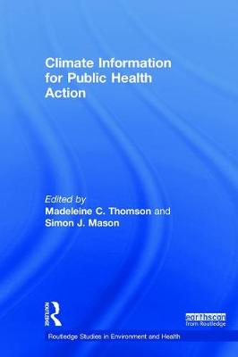 Climate Information for Public Health Action - Routledge Studies in Environment and Health (Hardback)