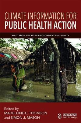 Climate Information for Public Health Action - Routledge Studies in Environment and Health (Paperback)