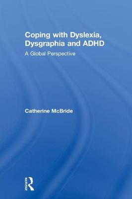 Coping with Dyslexia, Dysgraphia and ADHD: A Global Perspective (Hardback)