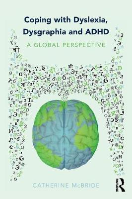 Coping with Dyslexia, Dysgraphia and ADHD: A Global Perspective (Paperback)