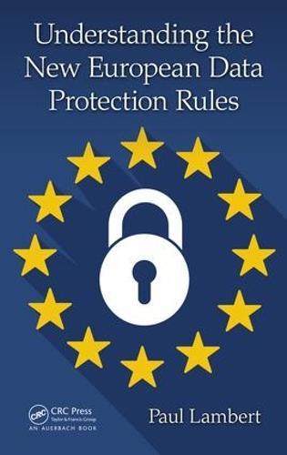 Understanding the New European Data Protection Rules (Hardback)