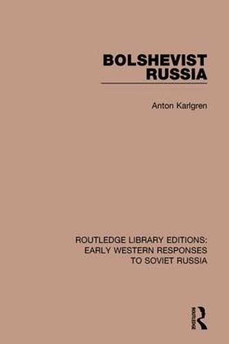 Bolshevist Russia - RLE: Early Western Responses to Soviet Russia (Hardback)