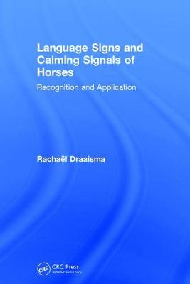 Language Signs and Calming Signals of Horses: Recognition and Application (Hardback)