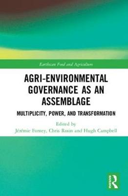 Agri-environmental Governance as an Assemblage: Multiplicity, Power, and Transformation - Earthscan Food and Agriculture (Hardback)