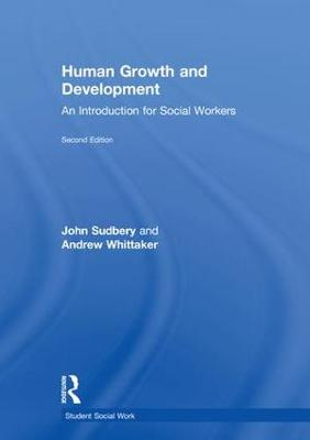 Human Growth and Development: An Introduction for Social Workers - Student Social Work (Hardback)