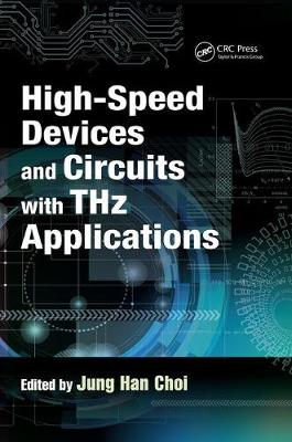 High-Speed Devices and Circuits with THz Applications - Devices, Circuits, and Systems (Paperback)