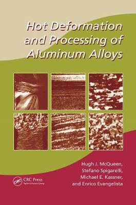 Hot Deformation and Processing of Aluminum Alloys - Manufacturing Engineering and Materials Processing (Paperback)