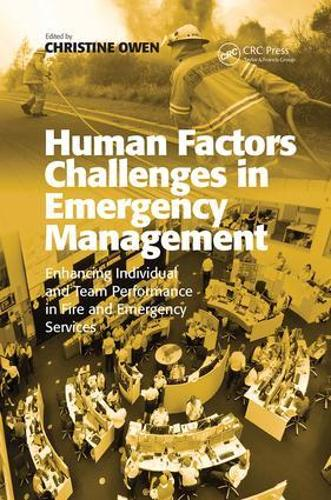 Human Factors Challenges in Emergency Management: Enhancing Individual and Team Performance in Fire and Emergency Services (Paperback)