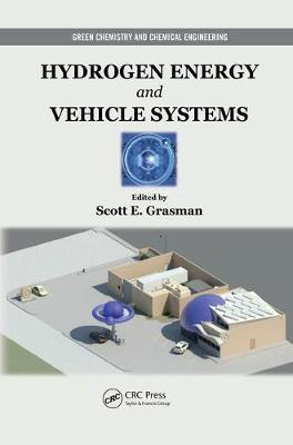 Hydrogen Energy and Vehicle Systems - Green Chemistry and Chemical Engineering (Paperback)