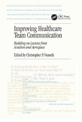 Improving Healthcare Team Communication: Building on Lessons from Aviation and Aerospace (Paperback)