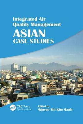 Integrated Air Quality Management: Asian Case Studies (Paperback)