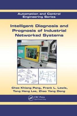 Intelligent Diagnosis and Prognosis of Industrial Networked Systems - Automation and Control Engineering (Paperback)
