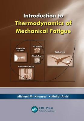 Introduction to Thermodynamics of Mechanical Fatigue (Paperback)