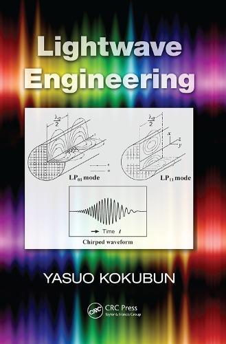 Lightwave Engineering - Optical Science and Engineering (Paperback)