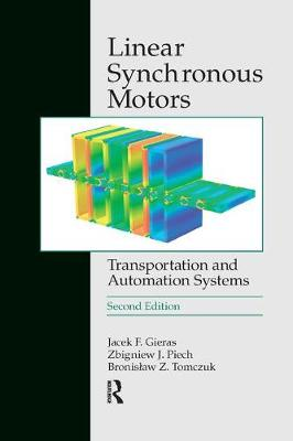 Linear Synchronous Motors: Transportation and Automation Systems, Second Edition - Electric Power Engineering Series (Paperback)