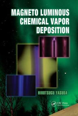 Magneto Luminous Chemical Vapor Deposition - Green Chemistry and Chemical Engineering (Paperback)