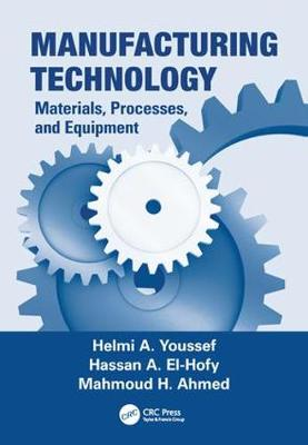 Manufacturing Technology: Materials, Processes, and Equipment (Paperback)