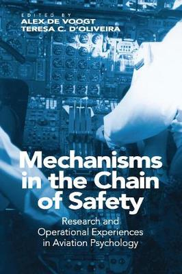Mechanisms in the Chain of Safety: Research and Operational Experiences in Aviation Psychology (Paperback)