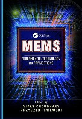 MEMS: Fundamental Technology and Applications - Devices, Circuits, and Systems (Paperback)