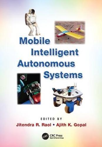 Mobile Intelligent Autonomous Systems (Paperback)
