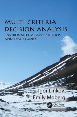 Multi-Criteria Decision Analysis: Environmental Applications and Case Studies - Environmental Assessment and Management (Paperback)