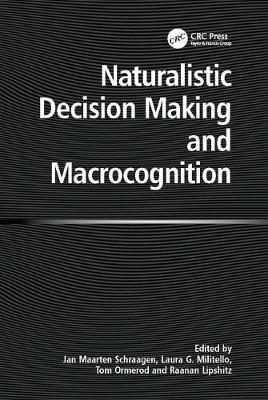 Naturalistic Decision Making and Macrocognition (Paperback)