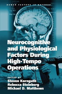 Neurocognitive and Physiological Factors During High-Tempo Operations - Human Factors in Defence (Paperback)
