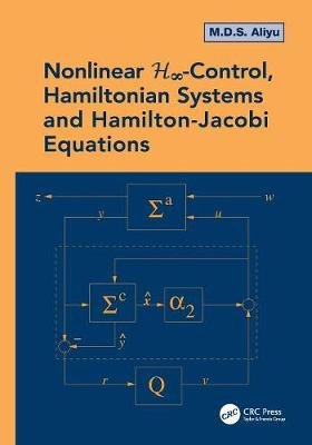 Nonlinear H-Infinity Control, Hamiltonian Systems and Hamilton-Jacobi Equations (Paperback)