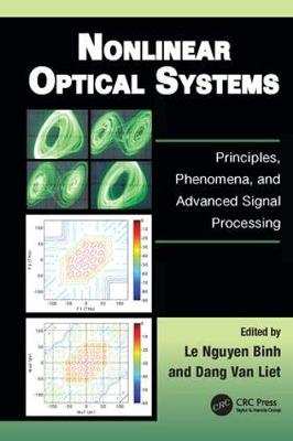 Nonlinear Optical Systems: Principles, Phenomena, and Advanced Signal Processing - Optics and Photonics (Paperback)