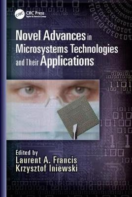 Novel Advances in Microsystems Technologies and Their Applications - Devices, Circuits, and Systems (Paperback)