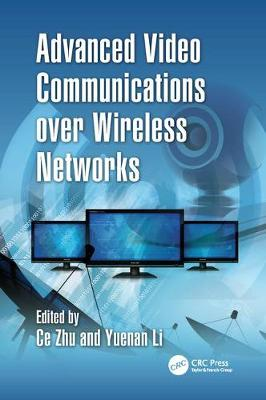 Advanced Video Communications over Wireless Networks (Paperback)