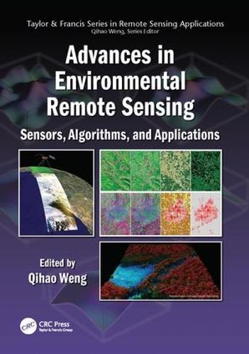 Advances in Environmental Remote Sensing: Sensors, Algorithms, and Applications - Remote Sensing Applications Series (Paperback)