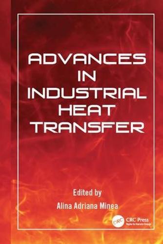 Advances in Industrial Heat Transfer - Heat Transfer (Paperback)
