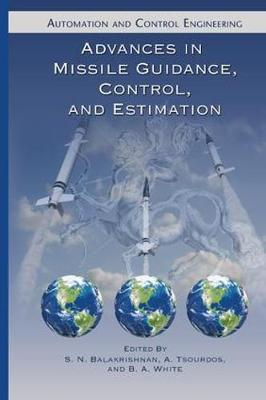 Advances in Missile Guidance, Control, and Estimation - Automation and Control Engineering (Paperback)