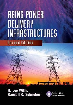 Aging Power Delivery Infrastructures, Second Edition - Power Engineering Willis (Paperback)