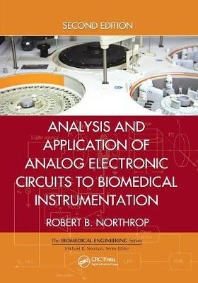 Analysis and Application of Analog Electronic Circuits to Biomedical Instrumentation, Second Edition - Biomedical Engineering (Paperback)