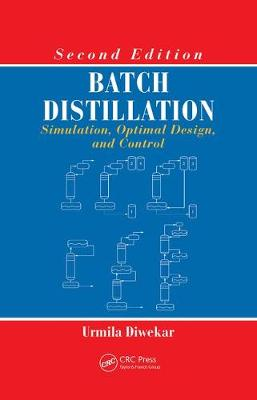 Batch Distillation: Simulation, Optimal Design, and Control, Second Edition (Paperback)