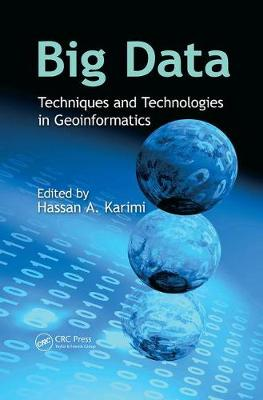 Big Data: Techniques and Technologies in Geoinformatics (Paperback)