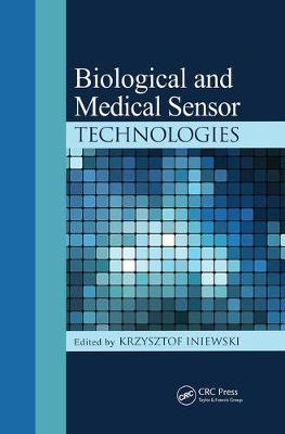 Biological and Medical Sensor Technologies - Devices, Circuits, and Systems (Paperback)